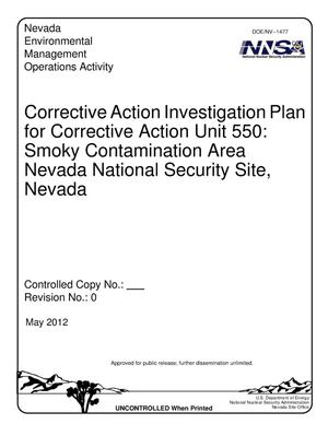 Primary view of object titled 'Corrective Action Investigation Plan for Corrective Action Unit 550: Smoky Contamination Area Nevada National Security Site, Nevada, Revision 0'.
