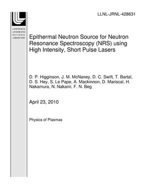 Primary view of object titled 'Epithermal Neutron Source for Neutron Resonance Spectroscopy (NRS) using High Intensity, Short Pulse Lasers'.