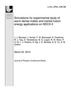 Primary view of object titled 'Simulations for experimental study of warm dense matter and inertial fusion energy applications on NDCX-II'.