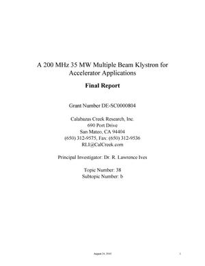 Primary view of object titled 'A 200 MHz 35 MW Multiple Beam Klystron for Accelerator Applications Final Report'.