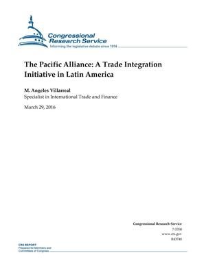 Primary view of object titled 'The Pacific Alliance: A Trade Integration Initiative in Latin America'.