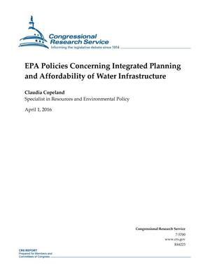 Primary view of object titled 'EPA Policies Concerning Integrated Planning and Affordability of Water Infrastructure'.