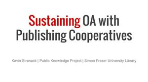 Primary view of object titled 'Sustaining OA with Publishing Cooperatives'.