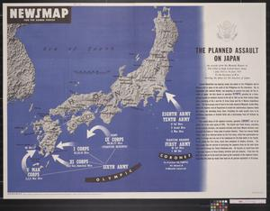 Newsmap for the Armed Forces : the planned assault on Japan