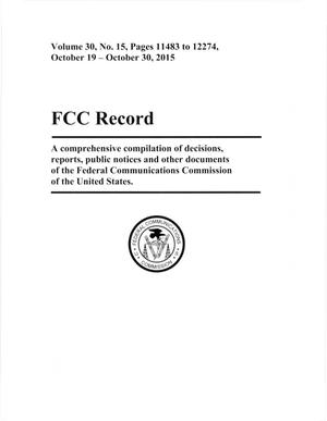 Primary view of object titled 'FCC Record, Volume 30, No. 15, Pages 11483 to 12274, October 19 - October 30, 2015'.