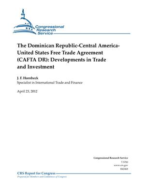 The Dominican Republic-Central America- United States Free Trade Agreement (CAFTA DR): Developments in Trade and Investment