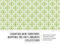 Presentation: Charting New Territory: Mapping the UNT Libraries Collections
