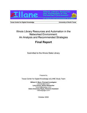 Primary view of object titled 'Illinois Library Resources and Automation in the Networked Environment: An Analysis and Recommended Strategies Final Report'.