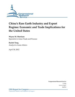China's Rare Earth Industry and Export Regime: Economic and Trade Implications for the United States
