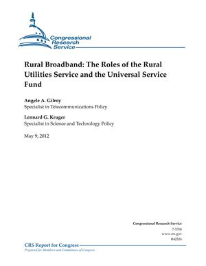 Rural Broadband: The Roles of the Rural Utilities Service and the Universal Service Fund