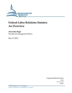 Federal Labor Relations Statutes: An Overview