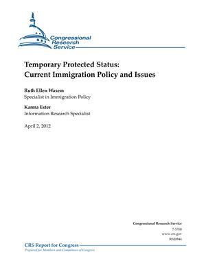 Temporary Protected Status: Current Immigration Policy and Issues