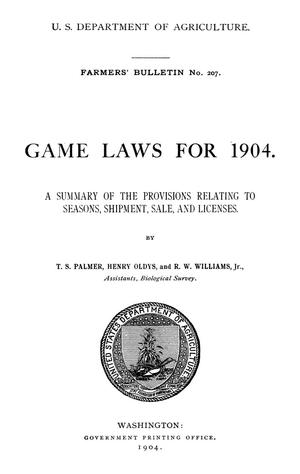 Primary view of object titled 'Games Laws for 1904: A Summary of the Provisions Relating to Seasons, Shipment, Sale, and Licenses'.