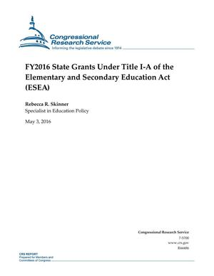Primary view of object titled 'FY2016 State Grants Under Title I-A of the Elementary and Secondary Education Act (ESEA)'.