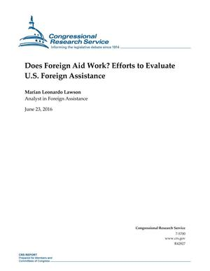 Primary view of object titled 'Does Foreign Aid Work? Efforts to Evaluate U.S. Foreign Assistance'.