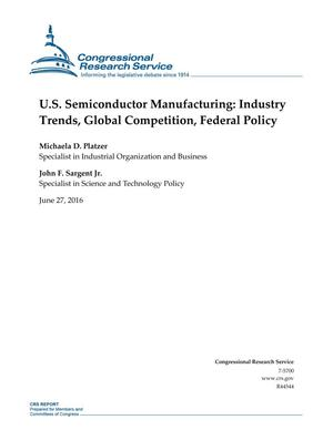 Primary view of object titled 'U.S. Semiconductor Manufacturing: Industry Trends, Global Competition, Federal Policy'.
