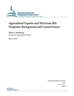 Primary view of object titled 'Agricultural Exports and 2014 Farm Bill Programs: Background and Current Issues'.