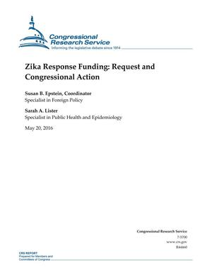 Primary view of object titled 'Zika Response Funding: Request and Congressional Action'.