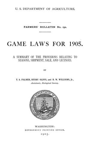 Primary view of object titled 'Games Laws for 1905: A Summary of the Provisions Relating to Seasons, Shipment, Sale, and Licenses'.
