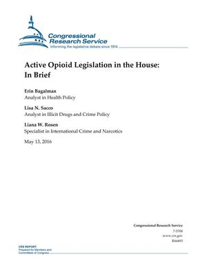 Primary view of object titled 'Active Opioid Legislation in the House: In Brief'.