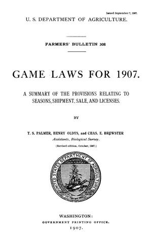 Primary view of Games Laws for 1907: A Summary of the Provisions Relating to Seasons, Shipment, Sale, and Licenses
