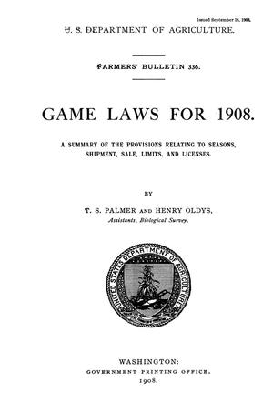 Primary view of object titled 'Games Laws for 1908: A Summary of the Provisions Relating to Seasons, Shipment, Sale, Limits, and Licenses'.