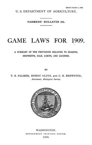 Primary view of object titled 'Games Laws for 1909: A Summary of the Provisions Relating to Seasons, Shipment, Sale, Limits and Licenses'.