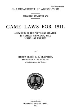 Games Laws for 1911: A Summary of the Provisions Relating to Seasons, Shipment, Sale, Limits and Licenses