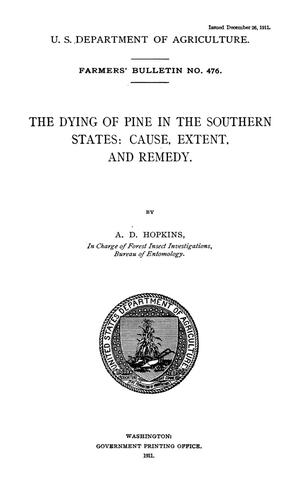 Primary view of object titled 'The Dying of Pine in the Southern States: Cause, Extent, and Remedy'.