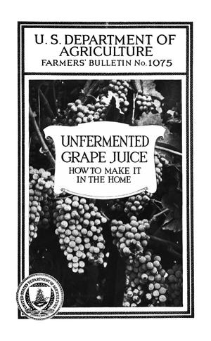 Primary view of object titled 'Unfermented Grape Juice: How to Make It in the Home'.
