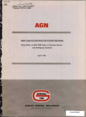 Primary view of object titled 'AGN-GAM: an IBM 7090 Code to Calculate Spectra and Multigroup Constants'.