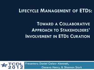 Lifecycle Management of ETDs: Toward A Collaborative Approach To Stakeholders' Involvement In ETDs Curation