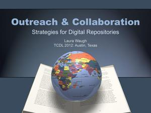 Primary view of object titled 'Outreach and Collaboration: Strategies for Digital Repositories'.