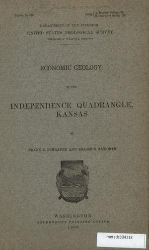 Primary view of object titled 'Economic Geology of the Independence Quadrangle, Kansas'.
