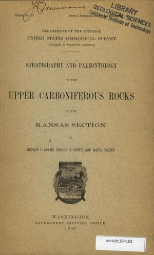 Primary view of Stratigraphy and Paleontology of the Upper Carboniferous Rocks of the Kansas Section