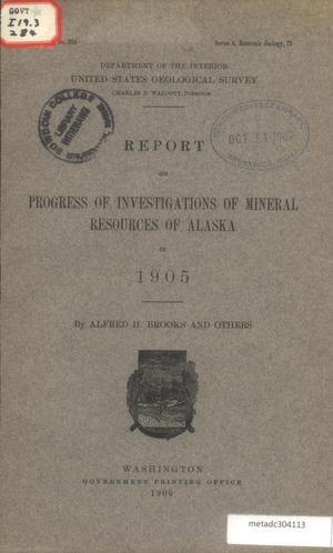 Primary view of object titled 'Report on Progress of Investigations of Mineral Resources of Alaska in 1905'.
