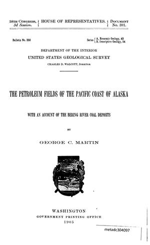 Primary view of The Petroleum Fields of the Pacific Coast of Alaska with an Account of the Bering River Coal Deposits