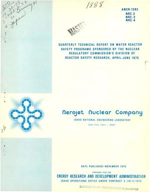 Primary view of object titled 'Quarterly technical report on water reactor safety programs sponsored by the Nuclear Regulatory Commission's Division of Reactor Safety Research, April--June 1975'.