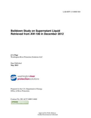 Primary view of object titled 'Boildown Study on Supernatant Liquid Retrieved from AW-106 in December 2012'.