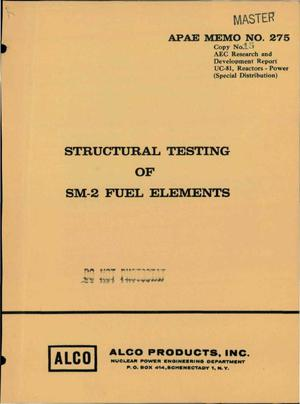 Primary view of object titled 'STRUCTURAL TESTING OF SM-2 FUEL ELEMENTS'.
