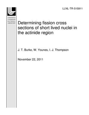 Primary view of object titled 'Determining fission cross sections of short lived nuclei in the actinide region'.