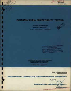 Primary view of object titled 'PLUTONIA/CURIA COMPATIBILITY TESTING. Quarterly Report No. 5, October-- December 1969.'.