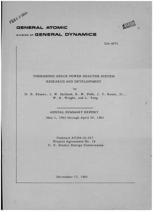 Primary view of object titled 'Thermionic Space Power Reactor System Research and Development. Annual Summary Report, May 1, 1962-April 30, 1963'.