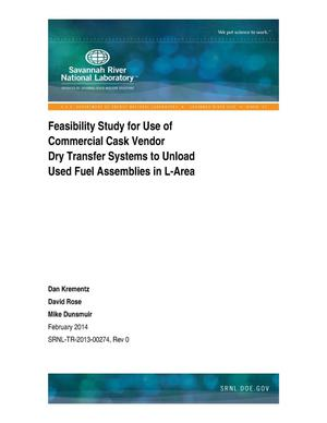 Primary view of object titled 'Feasibility Study For Use Of Commercial Cask Vendor Dry Transfer Systems To Unload Used Fuel Assemblies In L-Area'.