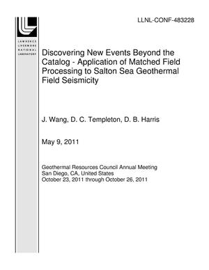 Primary view of object titled 'Discovering New Events Beyond the Catalog - Application of Matched Field Processing to Salton Sea Geothermal Field Seismicity'.
