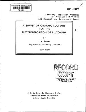 Primary view of object titled 'A SURVEY OF ORGANIC SOLVENTS FOR THE ELECTRO-DEPOSITION OF PLUTONIUM'.
