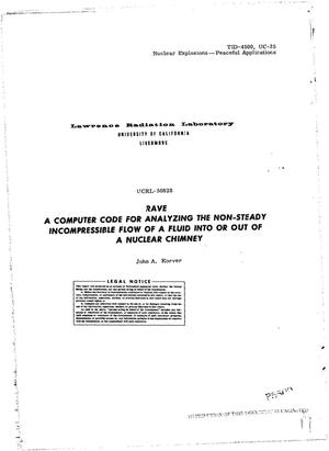 Primary view of object titled 'RAVE: A Computer Code for Analyzing the Non-Steady Incompressible Flow of a Fluid Into or Out of a Nuclear Chimney.'.