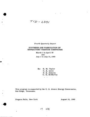 Primary view of object titled 'Synthesis and Fabrication of Refractory Uranium Compounds. Quarterly Report No. 4 for March 1 to April 30 and July 31, 1960'.