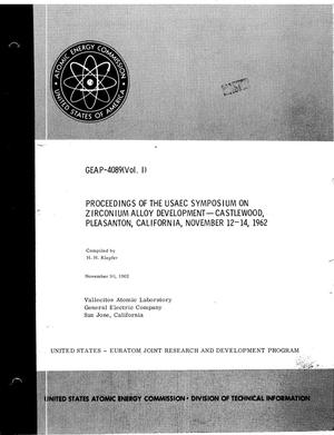 Primary view of object titled 'PROCEEDINGS OF THE USAEC SYMPOSIUM ON ZIRCONIUM ALLOY DEVELOPMENT, HELD IN CASTLEWOOD, PLEASANTON, CALIFORNIA, NOVEMBER 12-14, 1962'.
