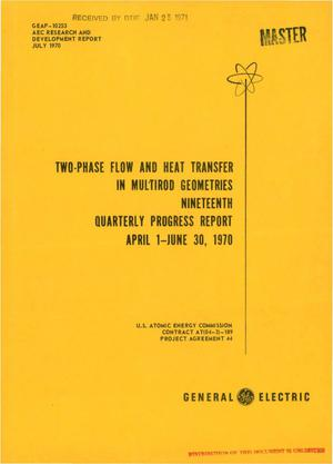 Primary view of object titled 'Two-Phase Flow and Heat Transfer in Multirod Geometries. Nineteenth Quarterly Progress Report, April 1--June 30, 1970.'.
